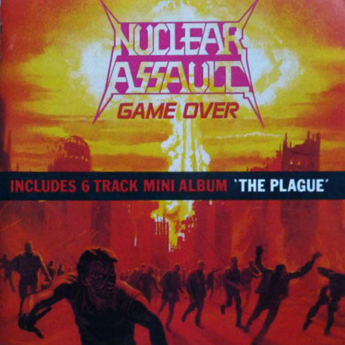 NUCLEAR ASSAULT - GAME OVER / THE PLAGUE CD