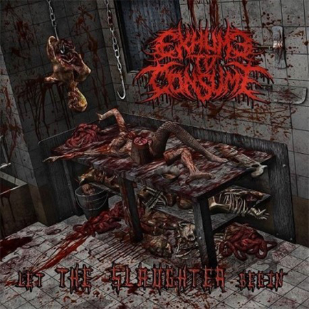 EXHUME TO CONSUME - LET THE SLAUGHTER MCD