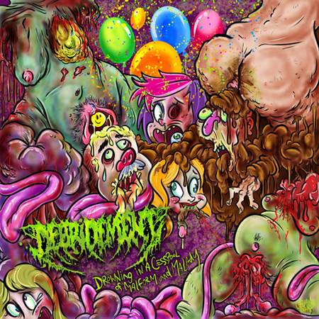DEBRIDEMENT - DROWNING IN A CESSPOOL OF MALFORM AND MALADY CD